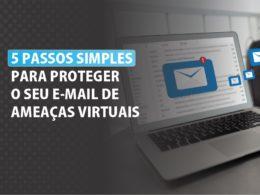 proteger e-mail ameaças virtuais