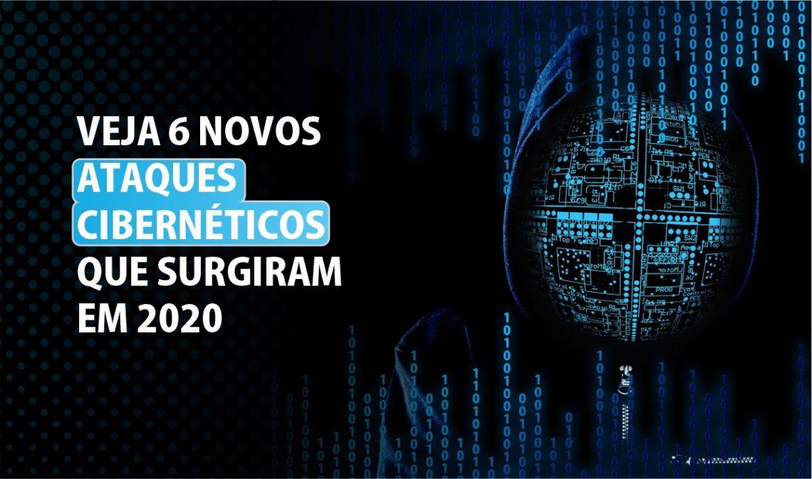 Veja 6 novos ataques cibernéticos que surgiram em 2020