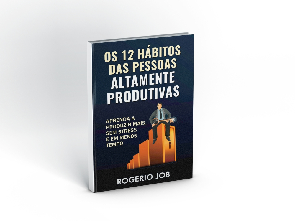 Os 12 hábitos das pessoas altamente produtivas