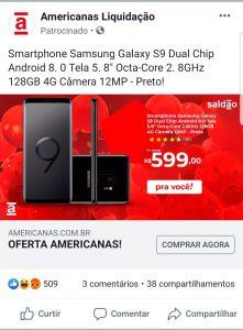 Exemplo de anúncio phishing da Americanas no Facebook - Samsung Galaxy S9