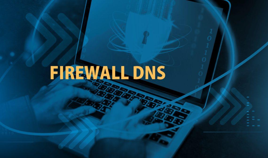 Firewall DNS para quê?