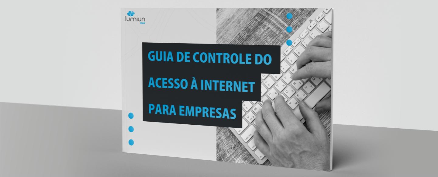 guia de controle do acesso à internet para empresas