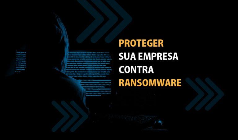 proteger sua empresa contra ransomware