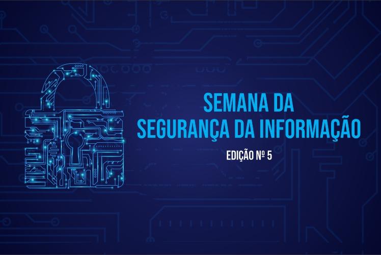 Semana da Segurança da Informação - Edição Nº5
