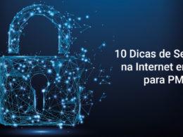 10 Dicas de Segurança na Internet em 2020 para PMEs